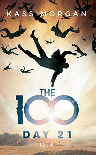 los 100 da 21 the 100 day 21 di kass morgan dal 15 settembre