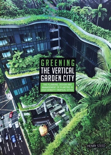 greening the vertical garden city the planning design