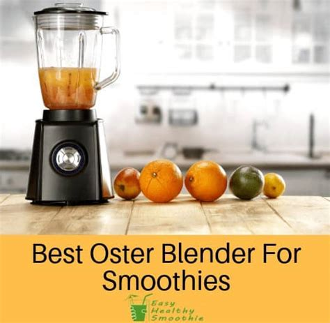 best oster blender best oster blender for smoothies of 2018 complete with