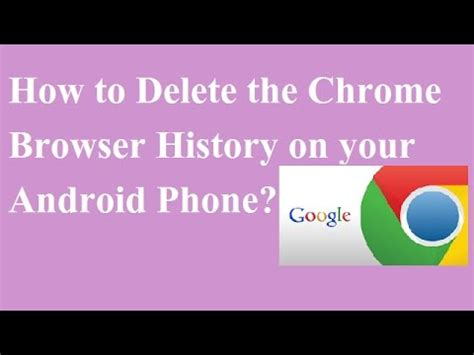 how to clear history on android phone how to delete the chrome browser history on your android phone urdu