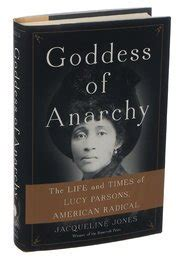 goddess of anarchy the and times of parsons american radical books tell us 5 things about your book goddess of anarchy