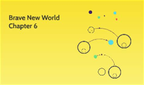 brave new world chapter 5 themes brave new world chapter 6 by sophie batt on prezi
