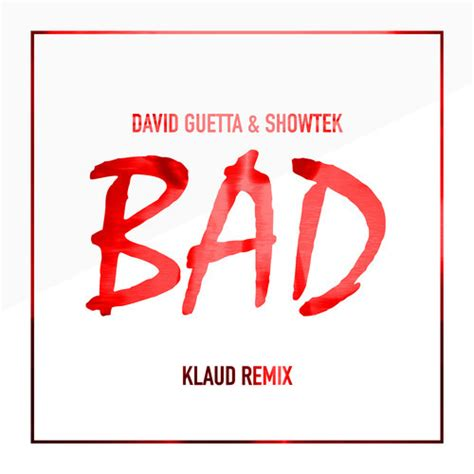Bad Remix by Track Review Bad Klaud Remix David Guetta And Showtek