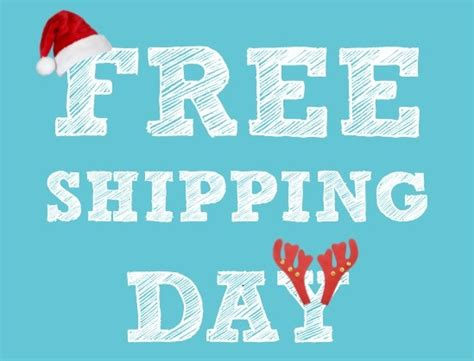 free shipping day guarantees delivery free shipping day 2017