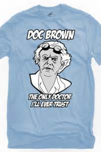 trust doc brown t shirt freshman tees t shirts
