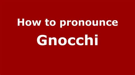 how to pronounce how to pronounce gnocchi italian italy pronouncenames