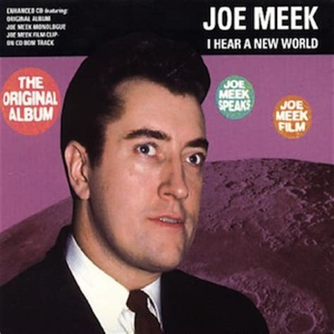 joe meek aquarium drunkard 187 joe meek i hear a new world an