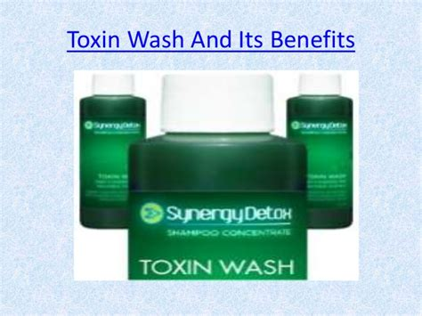 Synergy Detox Toxin Wash by How To Define Toxin Wash And Its Benefits In Test