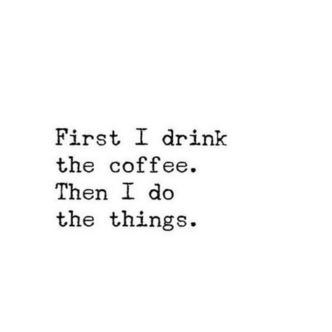 why does coffee make you go to the bathroom best 25 coffee quotes ideas on pinterest coffee sayings