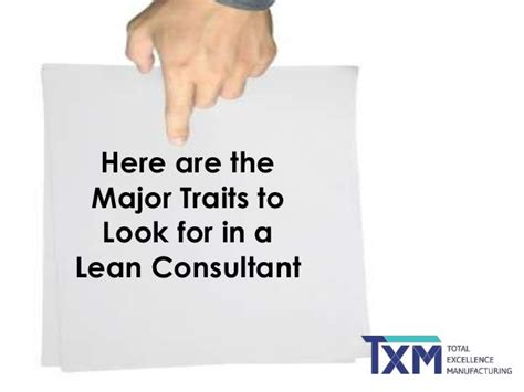 Lean Consultant by The Qualities Every Lean Consultant Must Possess
