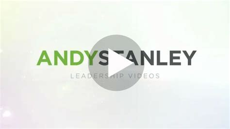andy stanley leadership quotes quotesgram andy stanley leadership quotes quotesgram