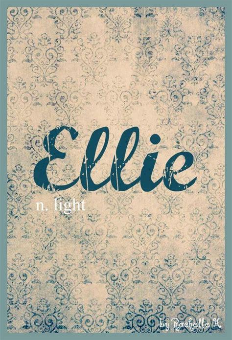 names meaning light name ellie meaning light origin german