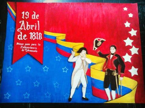 independencia de venezuela cartelera sobre el 19 de abril de 1810 primer paso a la