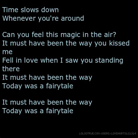 Is In The Air Can You Feel It by Time Slows Whenever You Re Around Can You Feel This
