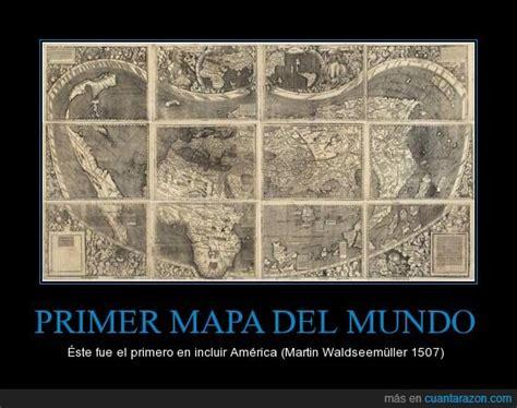 cunta razn as fue el primer encuentro entre el 161 cu 225 nta raz 243 n primer mapa del mundo