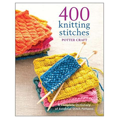 the knit stitch book potter craft books quot 400 knitting stitches quot book by random