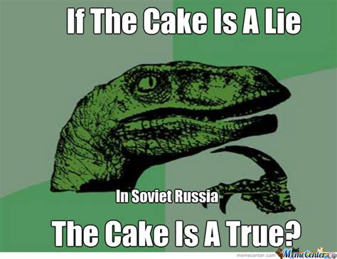 The Cake Is A Lie Meme - if the cake is a lie by falcon6470 meme center