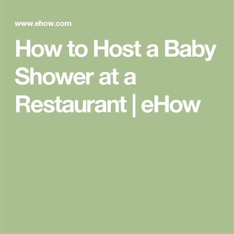 How To Host A Baby Shower by Best 25 Baby Shower At Restaurant Ideas On