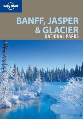 the glacier park reader national park readers books banff jasper glacier national parks by oliver berry