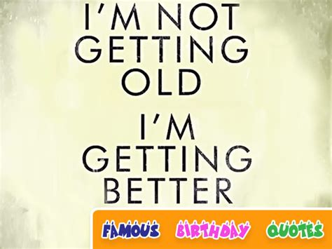 Birthday Quotes Getting Getting Old Birthday Quotes Quotesgram