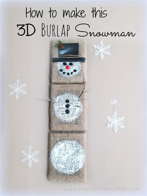 How To Make A 3d Snowman Out Of Paper - easy 3d burlap snowman wall hanging craft