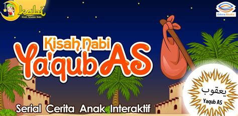 download film nabi untuk anak kisah nabi yaqub as educa studio kids learning apps