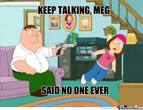 Meg Meme - shut up meg by n4a meme center