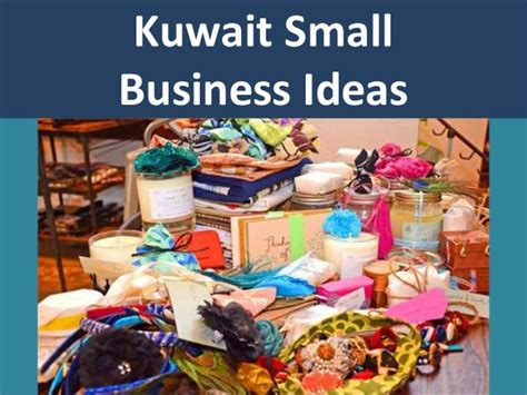 Small At Home Business Ideas For Kuwait Small Business Ideas And Opportunities