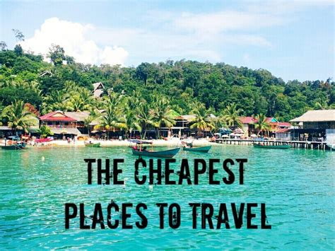 cheapest places  travel   world global