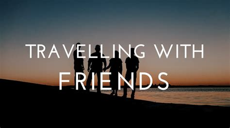 10 reasons to travel with friends Doodle Trip