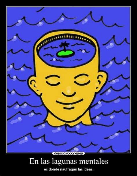 Imagenes Lagunas Mentales | en las lagunas mentales desmotivaciones
