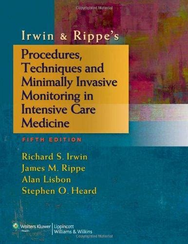 irwin and rippe s intensive care medicine books irwin rippe s procedures techniques and minimally
