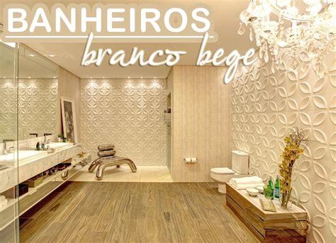 banheiro decorado bege banheiros claros branco e bege veja modelos modernos e