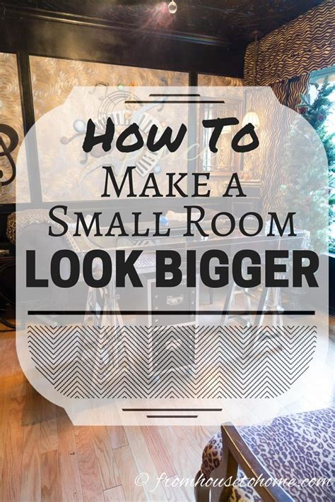 how to make a room look bigger how to make a small room look bigger