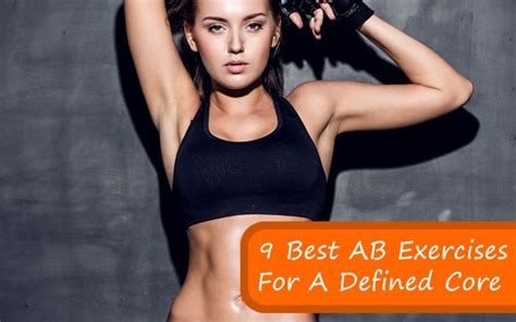 9 best ab exercises for a defined fitbodyhq