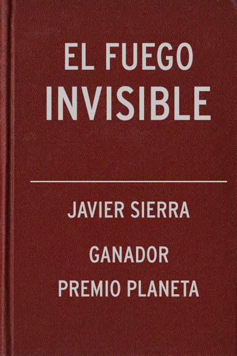 libro el fuego invisible premio descargar el libro el fuego invisible gratis pdf epub