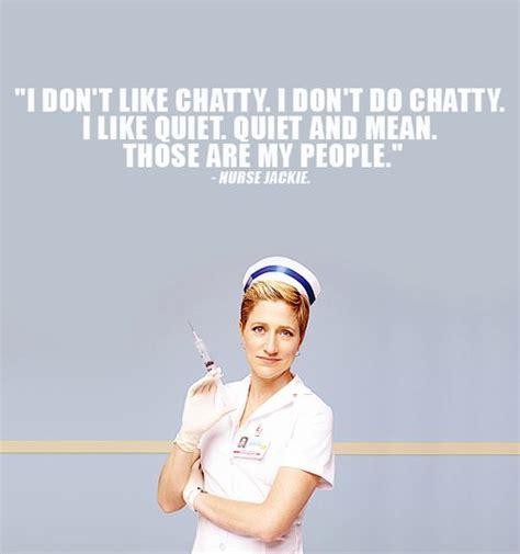 Nurse Jackie Memes - nurse jackie quiet and mean love me some nurse