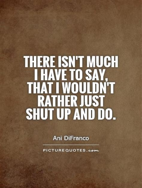 shut the up quotes shut up quotes and sayings quotesgram