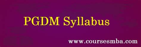 Pgdm And Mba Difference by Pgdm Syllabus 2017 Pgdm Course Structure Contents