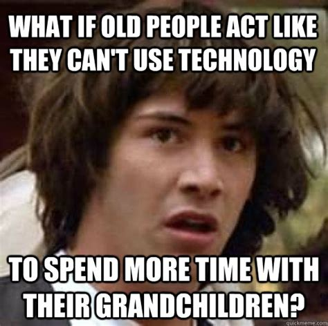 Technology Meme - image gallery old people technology meme