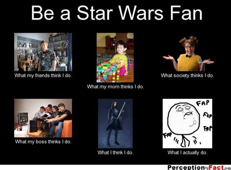 what to get a star wars fan be a star wars fan what people think i do what i