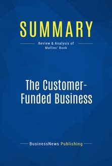 The Customer Funded Business Start Finance By Mullins Ebook the customer funded business 187 mustreadsummaries