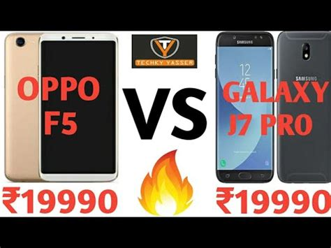 Samsung J7 Pro Vs Oppo F5 oppo f5 vs samsung j7 pro which is better my