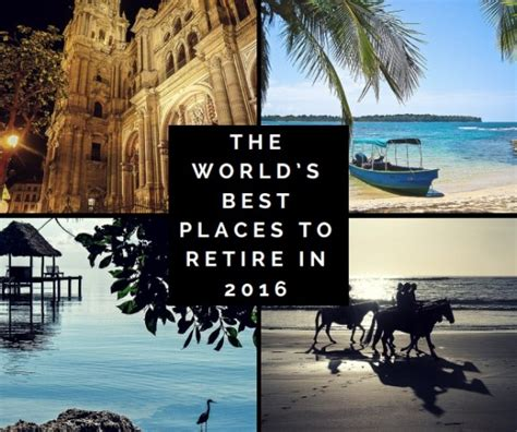 cheap places to live in the south the world s best places to retire in 2016