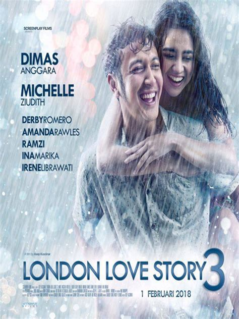 jadwal film london love story di medan london love story 3 2018 berita sinopsis pemain dan