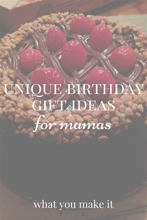 Ee  Unique Birthday Gift Ideas Ee   For Mamas You Make It
