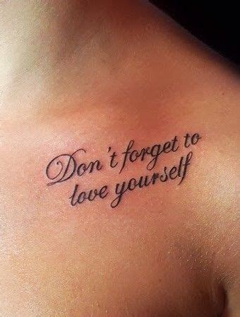tattoo quotes on loving yourself tattoo quotes don t forget to love yourself tattoo