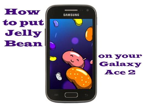tutorial flash galaxy ace 2 jelly bean how to install jelly bean on the samsung galaxy ace 2 cnet