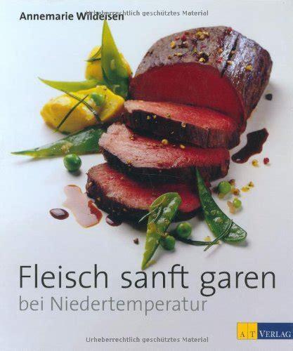 cuisine sous vide basse temp駻ature fleisch sanft garen bei niedertemperatur wildeisen