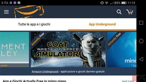 amazon underground amazon underground tante app e giochi android gratis